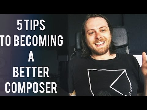 5 Tips To Becoming a Better Composer