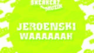 Dj Jeroenski - Waaaaaah (Youri Donatz Organ Dub Mix) [HD]