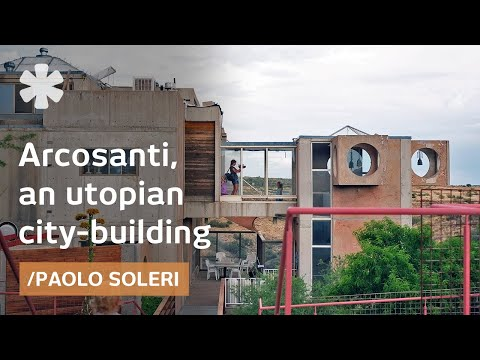 Arcosanti: Paolo Soleri on his futuristic utopian city in AZ