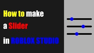 Come creare un dispositivo di scorrimento dell'interfaccia utente in ROBLOX STUDIOHow to make a UI Slider in ROBLOX STUDIO