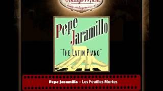 Pepe Jaramillo – Les Feuilles Mortes