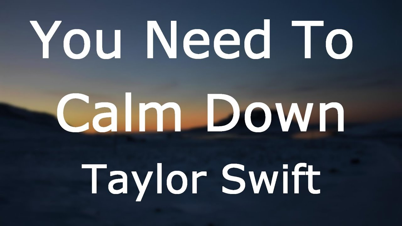 Taylor Swift - You Need To Calm Down [Lyrics]