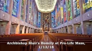 Archbishop Leonard P. Blair's Homily at Pro-Life Mass, 1/13/18