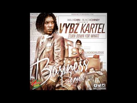 Vybz Kartel - Turn Down For What [Explicit] (Business Remix) November 2013