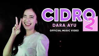 Dara Ayu - Cidro 2 | Panas Panase Srengenge Kuwi  (Official Music Video)
