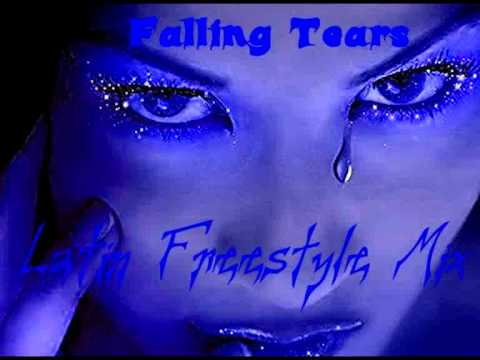 Falling Tears He Said Latin Freestyle