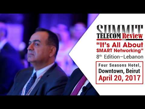TELECOM REVIEW SUMMIT, 8TH EDITION - LEBANON, BEIRUT 2017