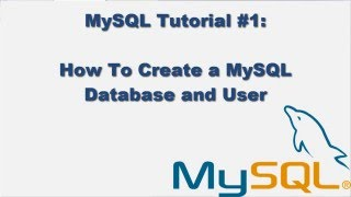 MySQL Tutorial #1 - How to Create a MySQL Database, User and Grant Permissions
