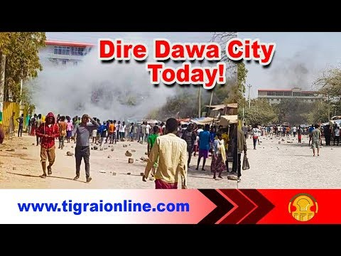 Ethiopian breaking news today, Dire Dawa city in Ethiopia Di