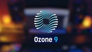 Introducing Ozone 9