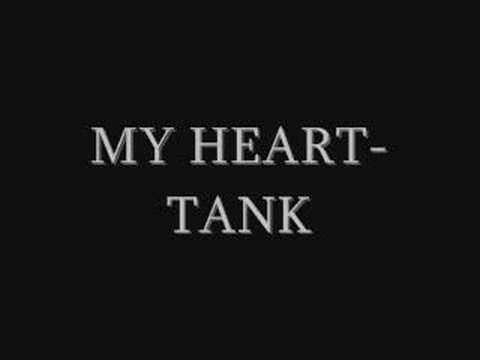 My Heart- Tank