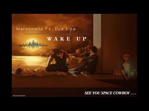 Marshmello .ft Dua Lipa - Wake Up