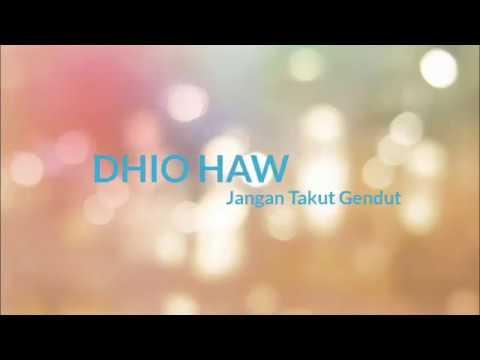 DHYO HAW - Jangan Takut Gendut (lirik)