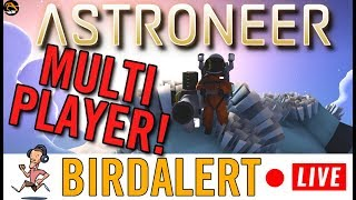 Astroneer - Indie Game Live Stream | Birdalert [PC] (CHILL, CHAT!)