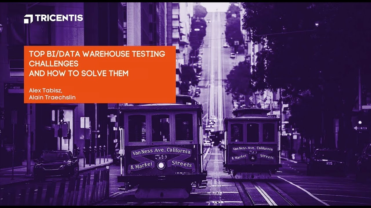 Top BI/Data Warehouse Testing Challenges—and How to Solve Them by Alex  Tabisz & Alain Traechslin