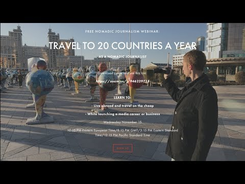 Travel To 20 Countries A Year As A Nomadic Journalist