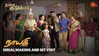 Nayaki Serial Making and Set Visit | Namma Kudumbam  | Sun TV
