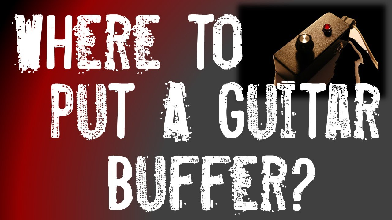 hight resolution of why and when to use a guitar buffer pedal and why do i care for guitar effects pedals