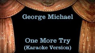 George Michael - One More Try - Lyrics (Karaoke Version)