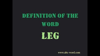 """Definition of the word """"Leg"""""""