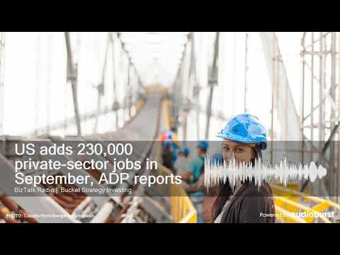US adds 230,000 private-sector jobs in September, ADP reports