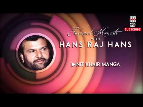 Mix - Nit Khair Manga - Hans Raj Hans (Album: Treasured Moments with Hans Raj Hans)