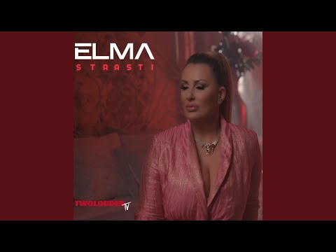 Strasti - Elma Sinanovic - Topic