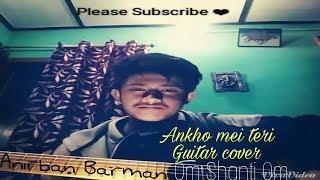 Download Video Aankhon mein teri - Om shanti Om | Guitar unplugged Cover| Anirban Barman MP3 3GP MP4