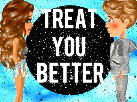 Treat You Better~ Msp Version