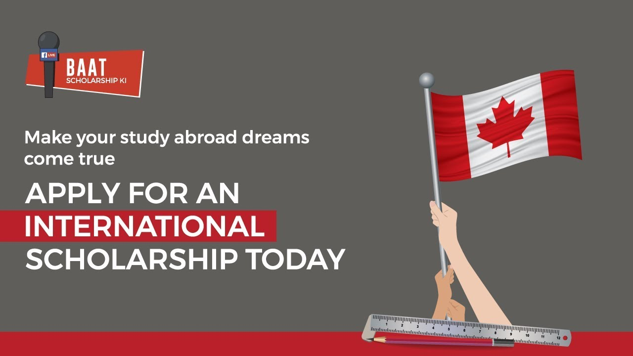 Baat Scholarships Ki | International Scholarships 2018 | Study