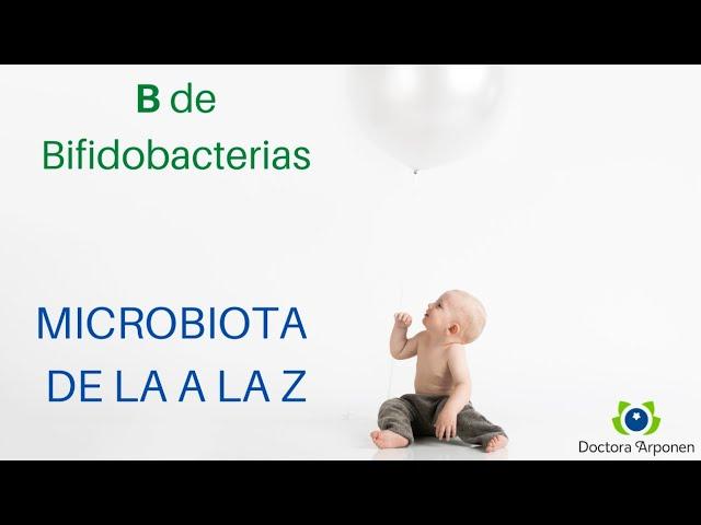 El ABC de la microbiota con la dra Sari Arponen: la B de Bifidobacterias