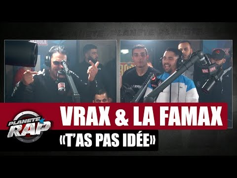 Youtube: Vrax & La Famax « T'as pas idée » #PlanèteRap