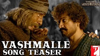 Vashmalle (Video Song) | Thugs Of Hindostan