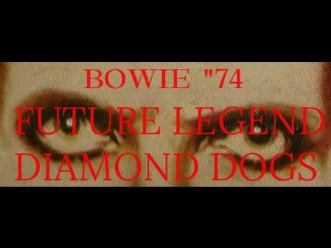David Bowie - Future Legend / Diamond Dogs.