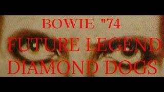 David Bowie - Future Legend / Diamond Dogs.