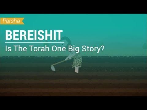 Parshat Bereishit: Is The Torah One Big Story?