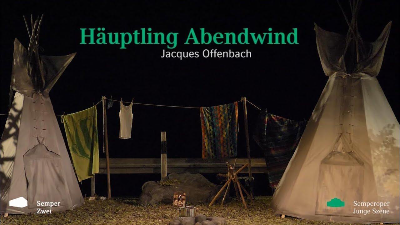 Jacques Offenbach »Häuptling Abendwind«, Trailer // Semperoper Dresden – Semper Zwei