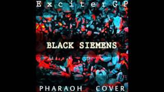 ExciterGP – Black Siemens (Pharaoh cover)