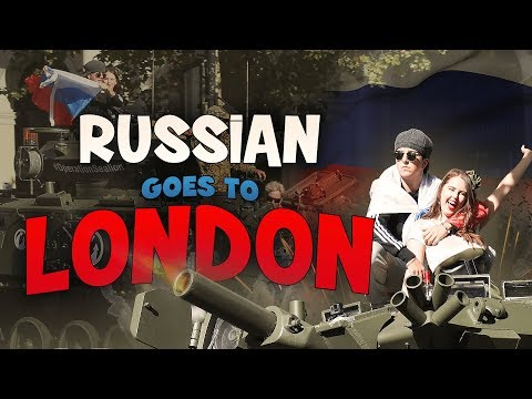 Russian Goes To London!