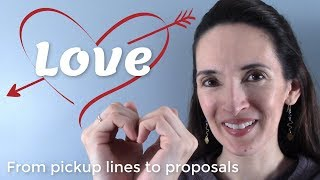 LOVE! 💕 From Pickup Lines to Marriage Proposals💖  Vocabulary with JenniferESL