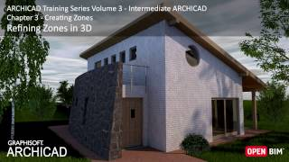 Refining Zones in 3D - ARCHICAD Training Series 3 – 22/52