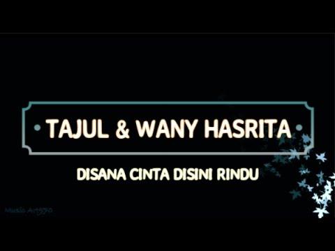 Tajul & Wany Hasrita - Disana Cinta Disini Rindu (Lirik)