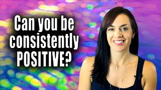 How to Be Positive ALL THE TIME? (2 Law of Attraction Tips)
