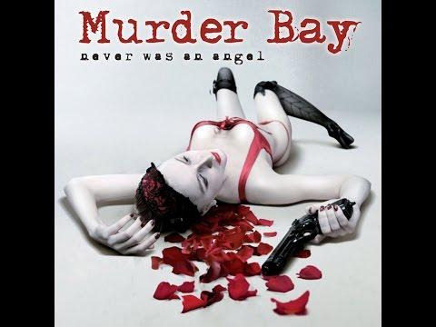 Murder Bay - 2012 Never Was An Angel (US)