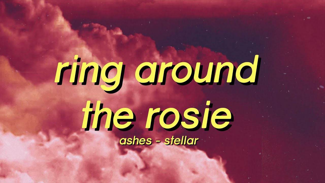 Ashes - Stellar (Lyrics) ring around the rosie tiktok song