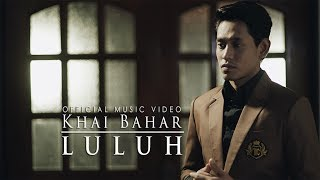 Video Khai Bahar - Luluh ( Official Music Video with lyric ) download MP3, 3GP, MP4, WEBM, AVI, FLV Januari 2018