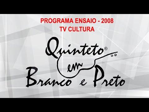 Quinteto em Branco e Preto - Programa Ensaio - 2008