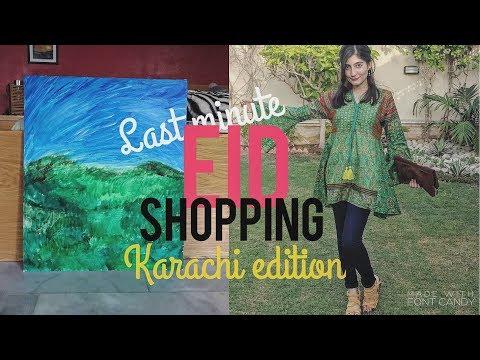 LAST MINUTE EID SHOPPING IN KARACHI! | Anushae Says