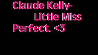 Claude Kelly - Little Miss Perfect