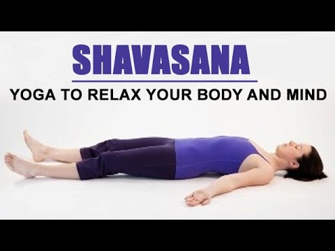 Shavasana - Yoga to Relax your Body and Mind - YouTube